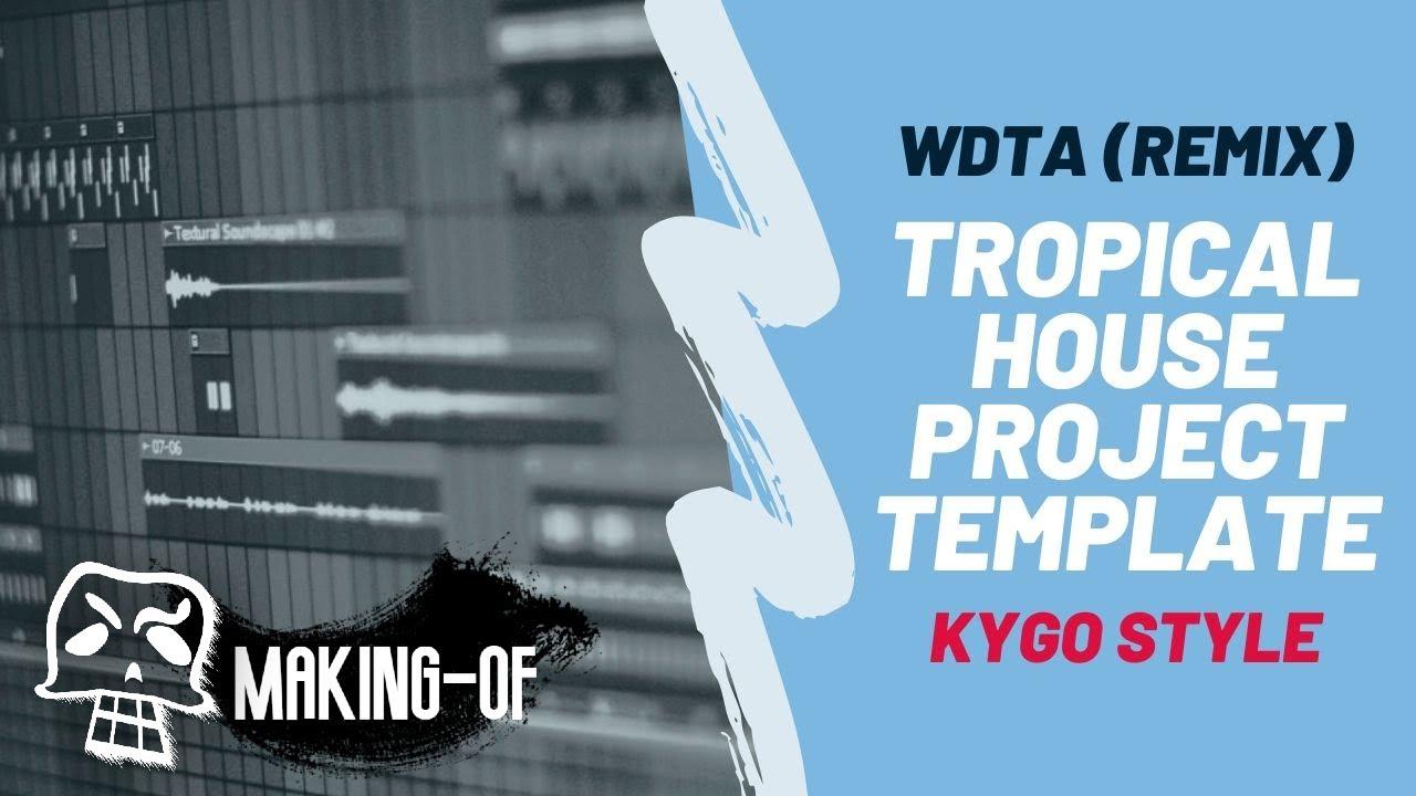 Tropical House Project Template (Kygo Style) [WDTA (Johnny Farrell Remix)] FREE FLP + ACAPELLA