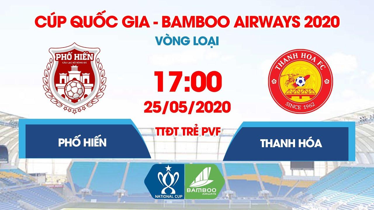 Trực tiếp   Phố Hiến - Thanh Hóa   Cúp Quốc gia - Bamboo Airways 2020   NEXT SPORTS