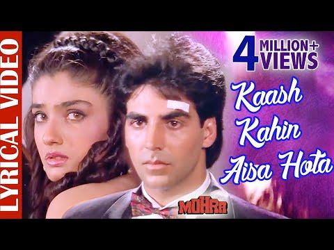Kaash Kahin Aisa Hota - LYRICAL | Akshay Kumar & Raveena Tandon | Mohra | 90s Best Romantic Sad Song
