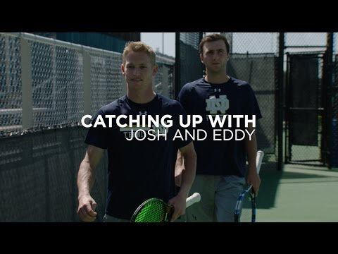 Catching Up With Josh and Eddy - Notre Dame Men's Tennis