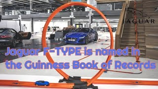 WOW The Hot Wheels ® F-TYPE Guinness Book of Records because it completely passes all seven loops