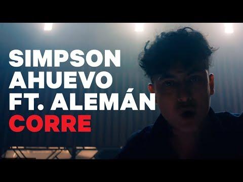 Simpson Ahuevo - Corre Ft. Alemán (Video Oficial)