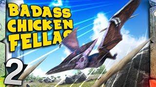 ARK: Survival Evolved Ragnarok #2 - BADASS CHICKEN FELLAS