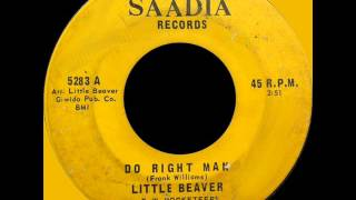 LITTLE BEAVER --  DO RIGHT MAN