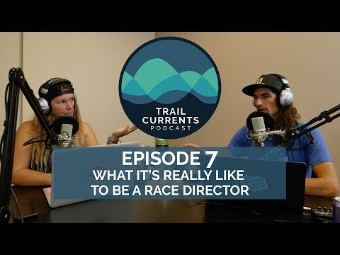 Trail Currents Podcast # 7 | What It's Really Like Being A Race Director