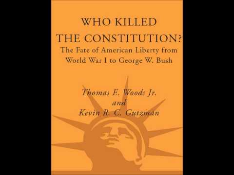 Kevin Gutzman on Who Killed the Constitution