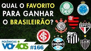 O BRASILEIRÃO TEM 12 FAVORITOS AO TÍTULO? - POLÊMICAS VAZIAS #166