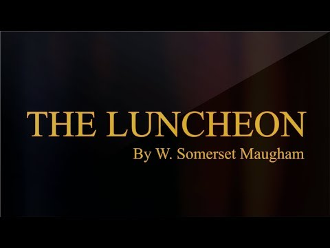 THE LUNCHEON by W. Somerset Maugham