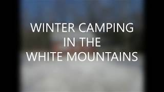 WINTER CAMPING IN THE WHITE MOUNTAINS.