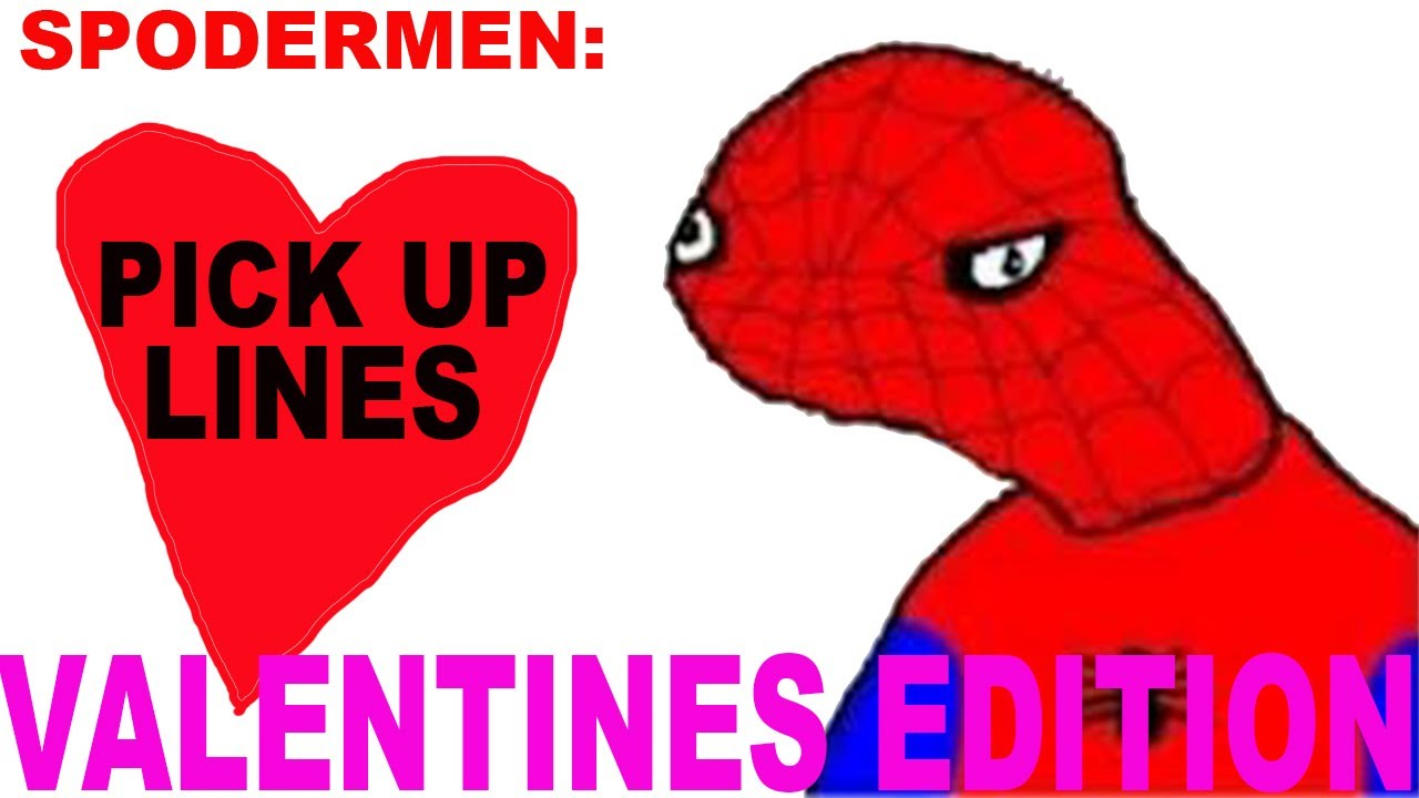 Spodermen: Pick Up Lines (VALENTINES EDITION)   YouTube