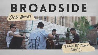 BROADSIDE 'Old Bones' Track By Track (Part 1)