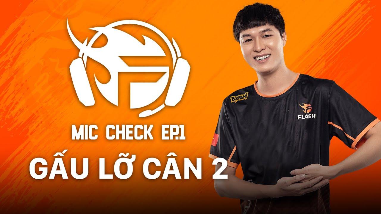 Mic Check Team Flash #1: Gấu lỡ cân 2 - ĐTDV Mùa Đông 2021