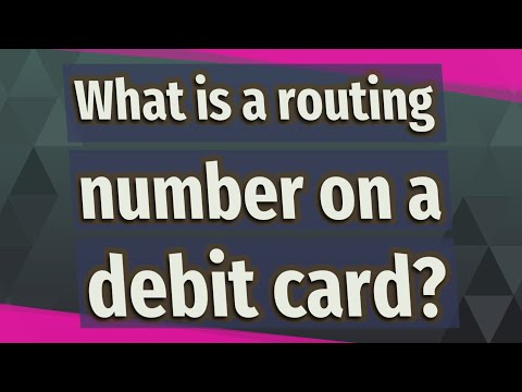 What Is A Routing Number On A Debit Card?