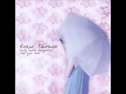 Rosie Thomas- All My Life