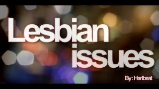 Lesbian Issues |OFFICIAL MUSIC VIDEO| By - Hart