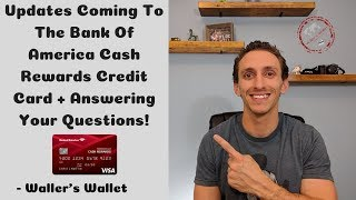 Updates To The Bank Of America Cash Rewards Credit Card + Answering Your Questions | Waller