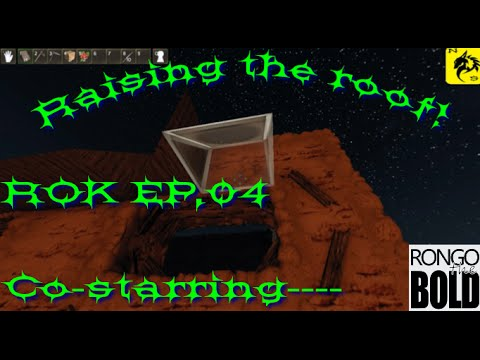 Reign of kings Ep 04 Co-op with Rongothebold Raising the roof!