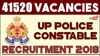 UP Police Constable Recruitment 2018 | Big Opportunity 41520 Vacancies