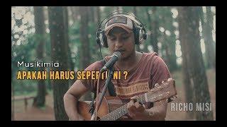 Download Mp3 Apakah Harus Seperti Ini   Musikimia   Cover || Richo Misi Humbacustik