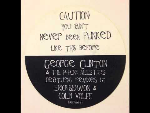 GEORGE CLINTON & THE P-FUNK ALLSTARS FEATURING REMIXES BY ERICK SERMON & COLIN WOLFE