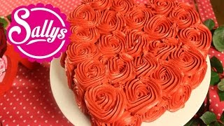 einfache Rosentorte / Rose Cake Tutorial / Valentinstag / Sally in Love