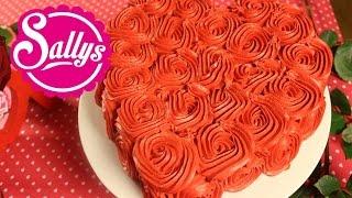 einfache Rosentorte / Rose Cake Tutorial / Valentinstag / Sally in Love / Sallys Welt