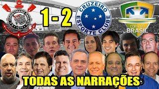 Todas as narrações - Corinthians 1 x 2 Cruzeiro / Cruzeiro Campeão da Copa do Brasil 2018