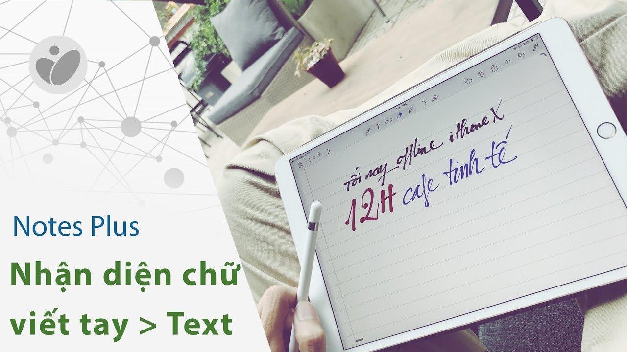 App vẽ/viết tay Notes Plus, nhận diện chữ TV có dấu | Tinhte.vn