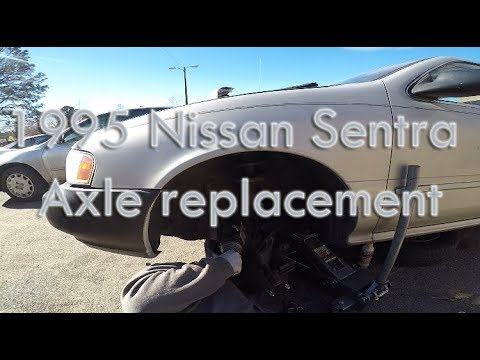 1995 - 1999 Nissan Sentra Axle replacement - YouTube