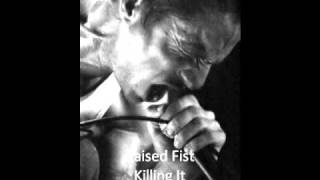 Raised Fist - Killing It Lyrics