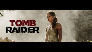 Tomb Raider (2018) Trailer But Lara Croft Dies