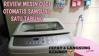 REVIEW MESIN CUCI OTOMATIS SAMSUNG SATU TABUNG!! #MasyaAllah CEPAT & BERSIH