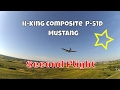 H-King Composite North American P-51D Mustang second flight