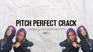 Pitch Perfect / Bechloe Crack #1