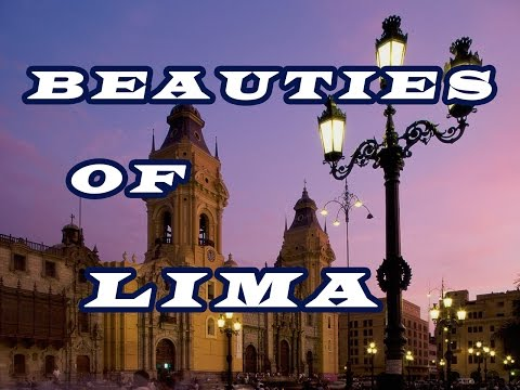 Lima: Fantastic Tour Of The Beautiful And Exotic Capital Of Peru, Adventure In Lima