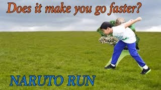 DOES THE NARUTO RUN MAKE YOU GO FASTER?