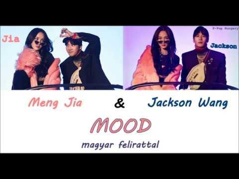 Meng Jia & Jackson Wang - MOOD Magyar Felirattal/HUN Sub.