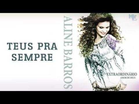 Teus Para Sempre - CD Extraordinário Amor de Deus - Aline Barros