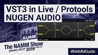 VST3 Support in Ableton Live Protools | Nugen Audio | NAMM Show 2019