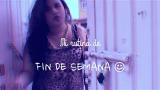Mi Rutina de Fin de Semana (my weekend routine) Thumbnail