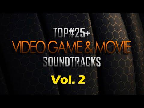 Top 25 Best GAME & MOVIE Soundtracks - Vol. 2