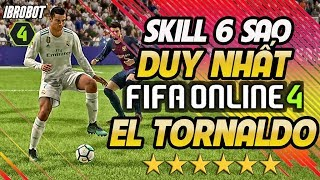 SKILL 6 SAO DUY NHẤT TRONG FIFA ONLINE 4 - EL TORNADO