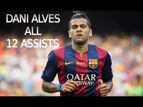 [RE-UPLOAD] Dani Alves - All 12 Assists - 2014/2015