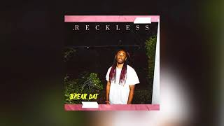 Reckless - Break Dat [Audio]