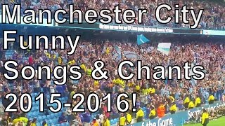 Manchester city funny songs & chants 2015-2016!