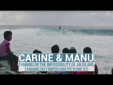 Fanning or the impossibility of an Island / Fanning ou l