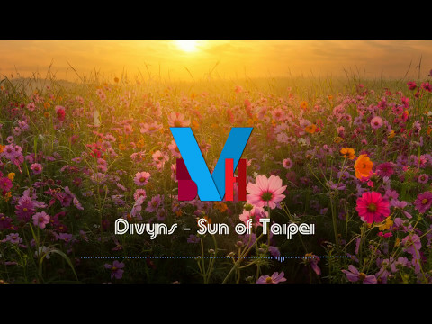 Divyns - Sun of Taipei  [Video Editor by BVH]
