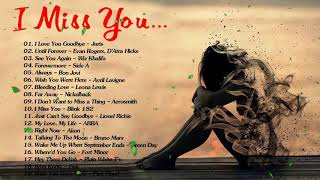 Top Greatest I Miss You Songs   Best Sad Breakup Songs Ever   Sad Love Songs Collectiont