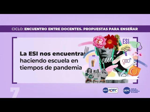 La ESI nos encuentra: haciendo escuela en tiempos de pandemia