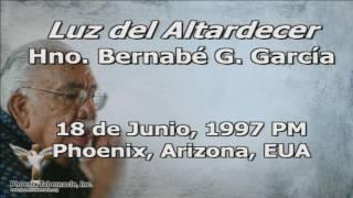 2017-0208 PM Service Luz del Atardecer   (1997-0618 PM) Pastor Bernabé G. García